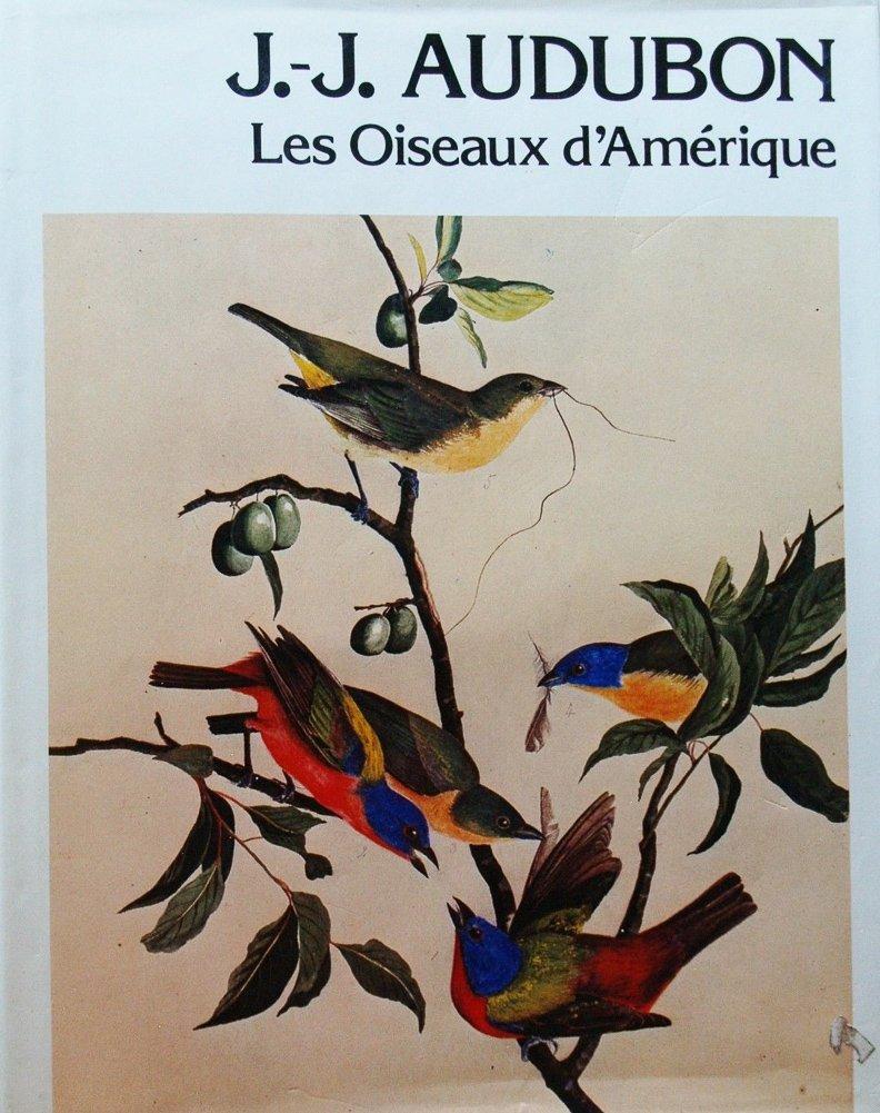 Les oiseaux d'Amérique, James Audubon, seulement 100 exemplaires de ce livre existent dans le monde.